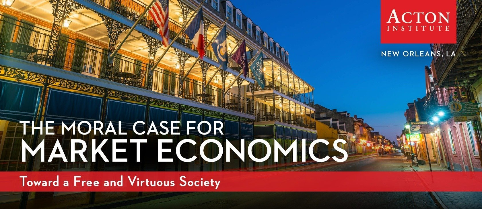 Banner for the Acton conference on morality and markets