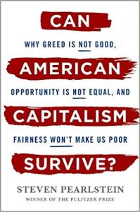 Can American Capitalism Survive? by Steven Pearlstein