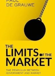 """The Limits of the Market: The Pendulum between Government and Market"" by Paul de Grauwe"