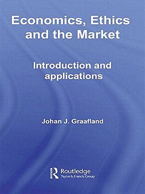 Book Cover: Economics, Ethics and the Market; Introduction and Applications (2009)