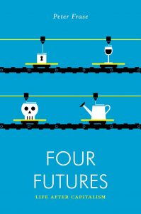Four Futures; Life after Capitalism