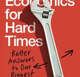 Good Economics for Hard Times: Better Answers to Our Biggest Problems – Book Review