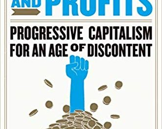 People, Power, and Profits; Progressive Capitalism for an Age of Discontent – New on Our Bookshelf
