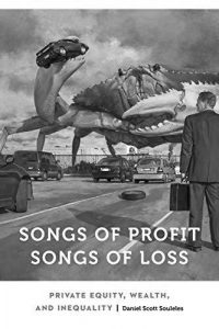 Songs of Profit, Songs of Loss: Private Equity, Wealth, and Inequality