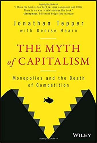 The Myth of Capitalism; Monopolies and the Death of Competition