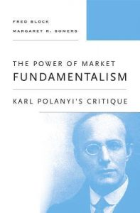 The Power of Market Fundamentalism; Karl Polanyi's Critique