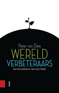 Kaft van Wereldverbeteraars; Een Geschiedenis van Fair Trade
