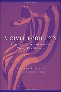 A Civil Economy; Transforming the Marketplace in the 21st Century
