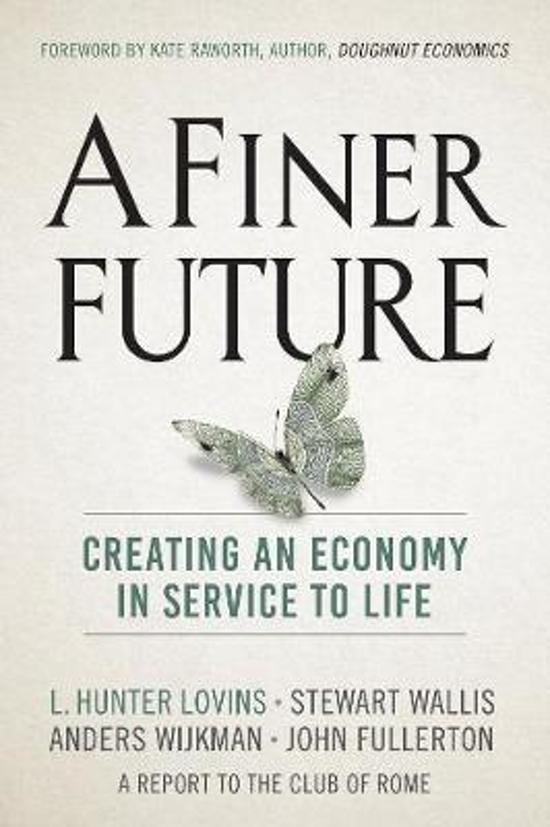 A Finer Future; Creating an Economy in Service to Life