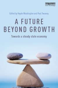 A Future Beyond Growth; Towards a Steady State Economy