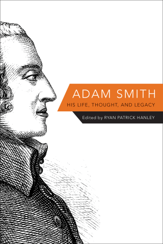 Adam Smith; His Life, Thought and Legacy