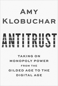 Antitrust: Taking on Monopoly Power from the Gilded Age to the Digital Age