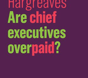 """""""Are Chief Executives Overpaid?"""" – New on Our Bookshelf"""