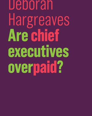 """New on Our Bookshelf: """"Are Chief Executives Overpaid?"""""""