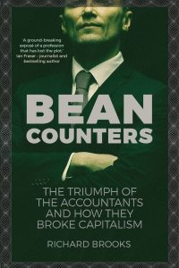 Bean Counters; The Triumph of the Accountants and How They Broke Capitalism