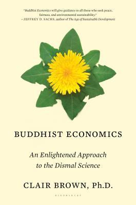 Buddhist Economics; An Enlightened Approach to the Dismall Science