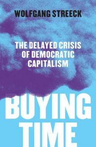 Buying Time; The Delayed Crisis of Democratic Capitalism