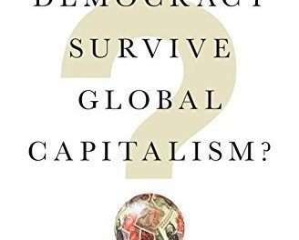 "New on Our Bookshelf: ""Can Democracy Survive Global Capitalism?"""
