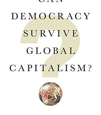"""New on Our Bookshelf: """"Can Democracy Survive Global Capitalism?"""""""