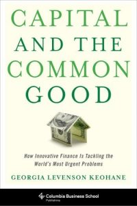Capital and the Common Good by Keohane