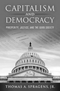 Capitalism and Democracy: Prosperity, Justice, and the Good Society
