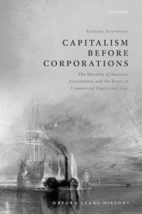 Capitalism Before Corporations: The morality of business associations and the roots of commercial equity and law