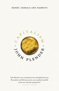 Capitalism: Money, Morals and Markets