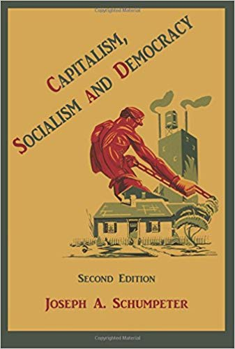 Capitalism, Socialism and Democracy by Joseph Schumpeter
