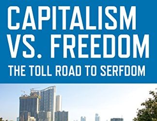 "New on Our Bookshelf: ""Capitalism vs. Freedom; The Toll Road to Serfdom"""