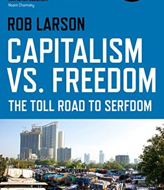 """Capitalism vs. Freedom; The Toll Road to Serfdom"" – New on Our Bookshelf"