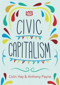 Civic Capitalism by Colin Hay and Anthony Payne