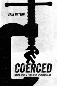 Coerced; Work under Threat of Punishment