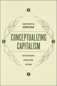 Conceptualizing Capitalism; Institutions, Evolution, Future
