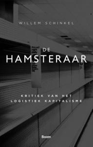 De hamsteraar; Kritiek van het logistiek kapitalisme