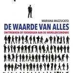 """Nieuw op Onze Boekenplank: """"De Waarde van Alles; Onttrekken of Toevoegen aan de Wereldeconomie"""""""