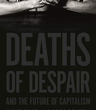 Deaths of Despair and the Future of Capitalism – New on Our Bookshelf