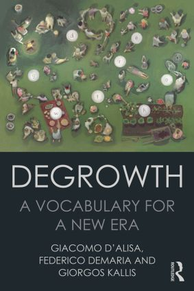 Degrowth; A Vocabulary for a New Era