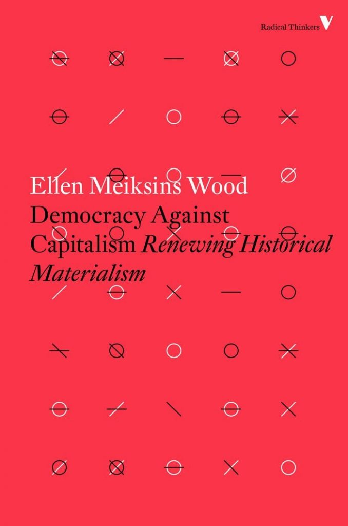 Democracy against Capitalism; Renewing Historical Materialism