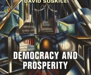 Democracy and Prosperity; Reinventing Capitalism through a Turbulent Century – New on Our Bookshelf