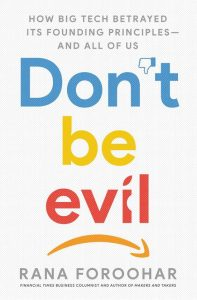 'Don't Be Evil' by Rana Foroohar