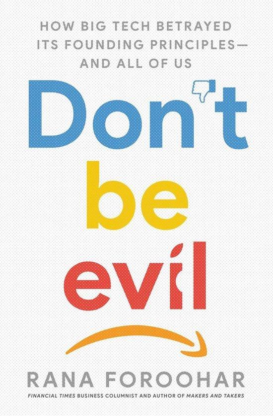 'Don't Be Evil' by Rana Foroohar