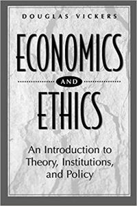 Economics and Ethics by Douglas Vickers