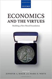 'Economics and the Virtues' by Baker and White