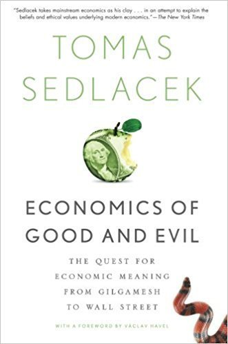 Economic of good and evul by Sedlacek