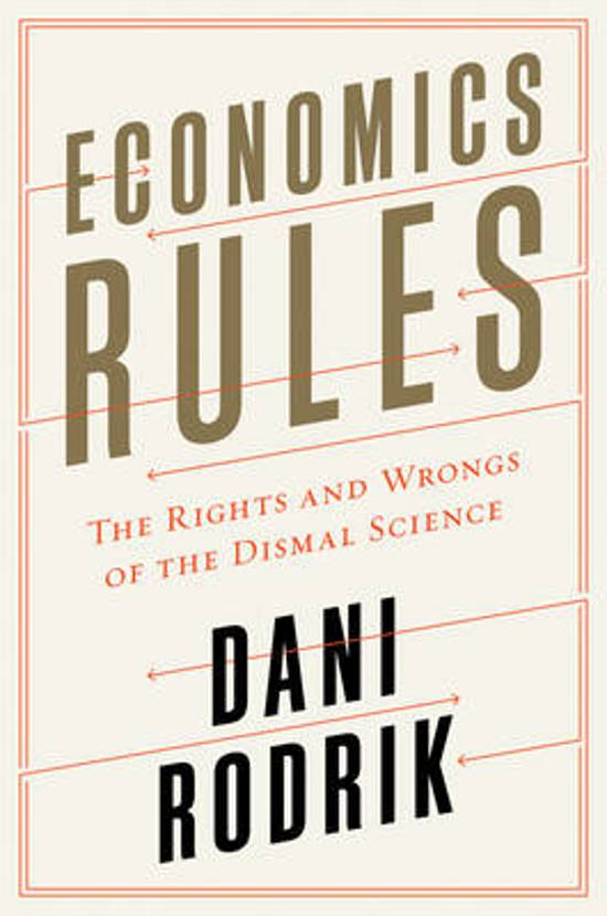Economics Rules; The Rights and Wrongs of the Dismal Science