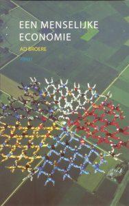 Een Menselijke Economie door Ad Broere