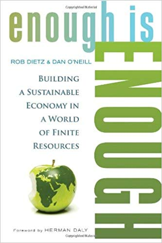 Enough Is Enough; Building a Sustainable Economy in a World of Finite Resources