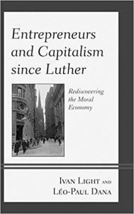 Entrepreneurs and Capitalism since Luther: Rediscovering the Moral Economy Hardcover