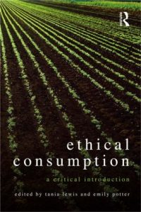Ethical Consumption - A Critical Introduction