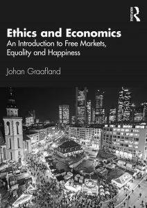 Book Cover: Ethics and Economics: An Introduction to Free Markets, Inequality and Happiness (2021)